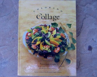 Colorado Collage from The Junior League of Denver. 1995 Junior League of Denver Colorado Cookbook