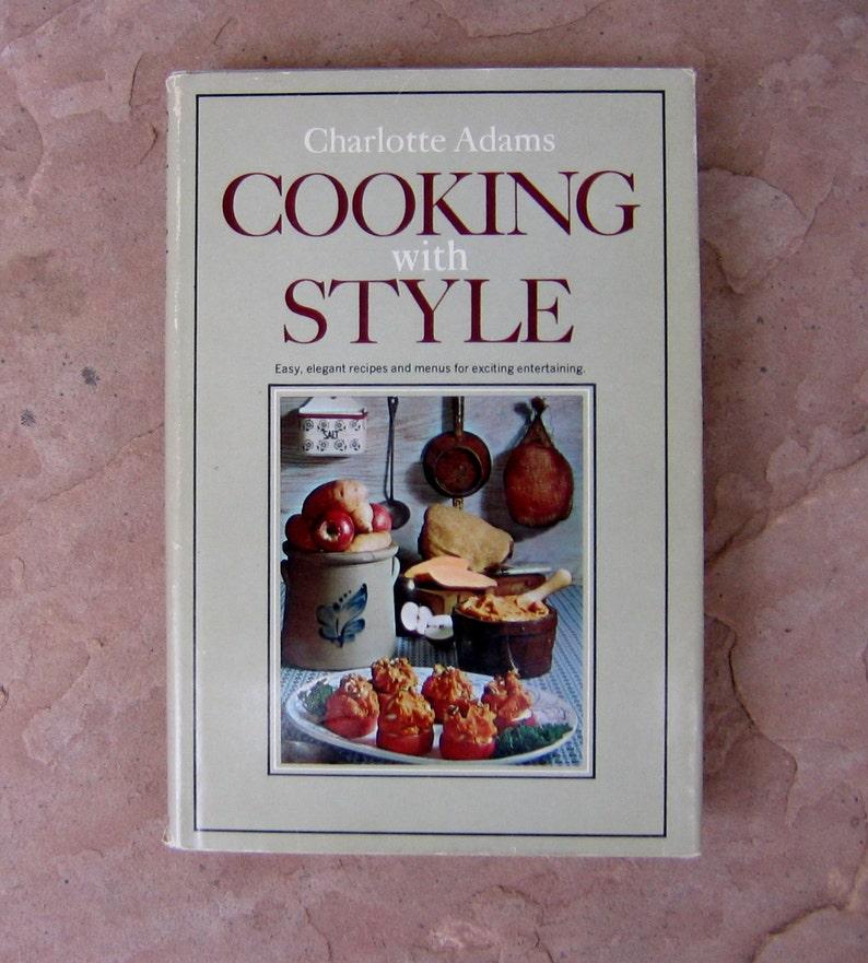 Vintage Des Annees 60 Cuisine Avec Style Cookbook Charlotte Adams Cuisine Avec Style 1967 Cookbook 1967 Vintage Cookbook
