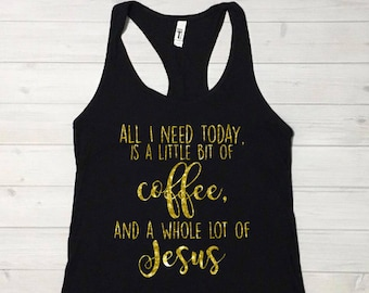 Coffee & Jesus Shirt, Coffee Shirt, Coffee and Jesus tank, Coffee and Jesus, Womens Graphic Tee, Coffee Tank, Jesus Tank