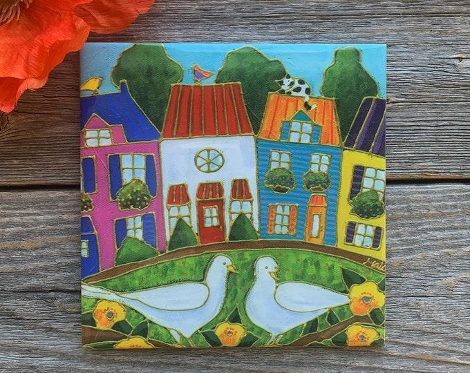 """Ceramic tile, 2 white dove, 6"""" x 6"""", colourful houses, Dove gift lover, Trivet Ceramic, Art print by Isabelle Malo"""