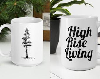 Coffee Mug: High Rise Living, Art Printed, camping mug, inspirational, fall mug, Christmas mug, Evergreen Tree, Personalizable, cottagecore