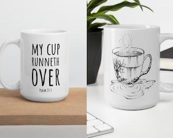 "Coffee Mug: My Cup Overflows Drawing Print With ""My Cup Runneth Over"" Quote, Psalm 23, Inspirational mug, Scripture Mug, fall mug"