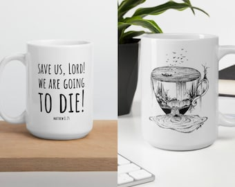 """Coffee Mug: Cup Overflows Boat Drawing W/ """"Save Us Lord!"""" Verse, inspirational funny scripture, fall mug, personalizable, cottagecore"""