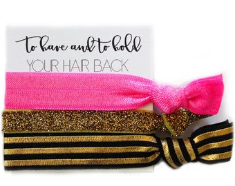 Bachelorette Party Favor | To Have And To Hold Your Hair Back | Hot Pink + Stripe + Metallic Gold Hair Ties