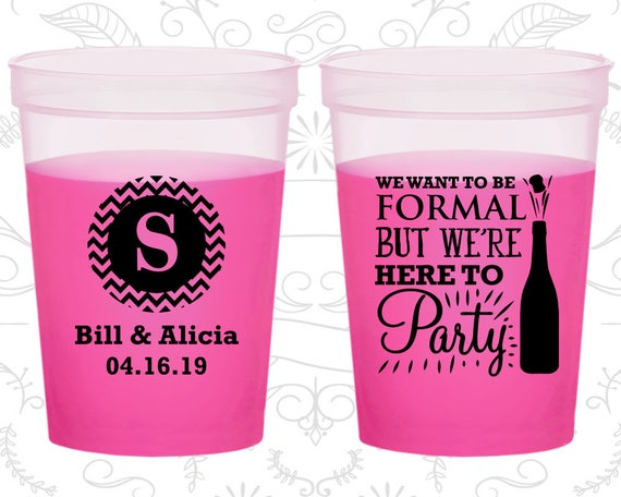 We want to be Formal, But we are here to Party, Promotional Mood Cups, Monogrammed, Wedding Party, Magenta Mood Cups (367)