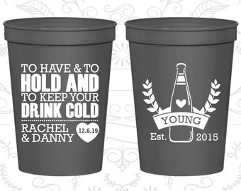 To Have and To Hold Cups, Personalized Plastic Cups, Beer Wedding Cups, stadium cups (435)