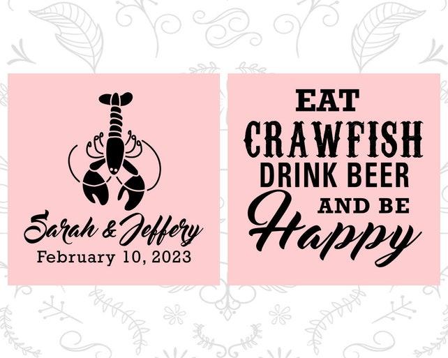 Eat Crawfish Drink Beer Be Happy New Orleans Wedding Favors