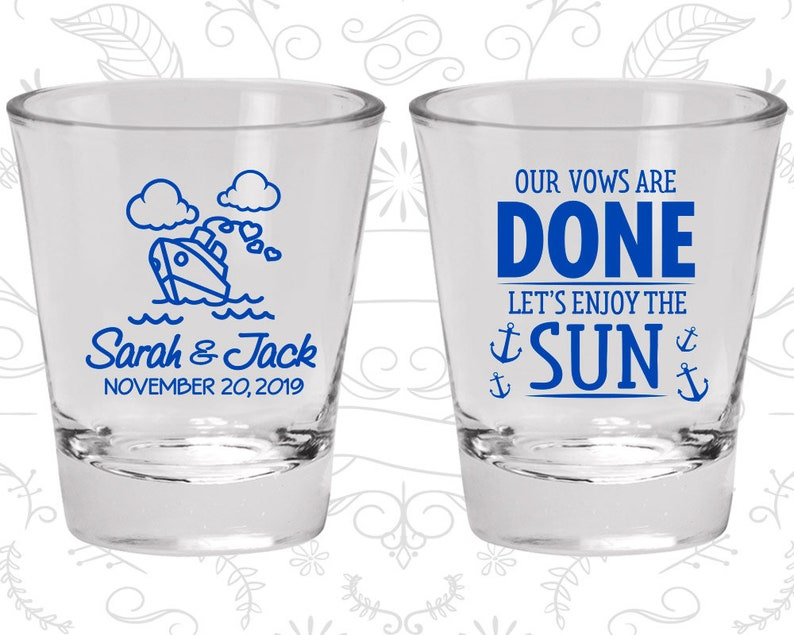 Wedding Favor Glasses Nautical Shot Glasses Our Vows are Done Lets Enjoy the Sun Cruise Wedding Shot Glasses 529 Custom Shot Glass