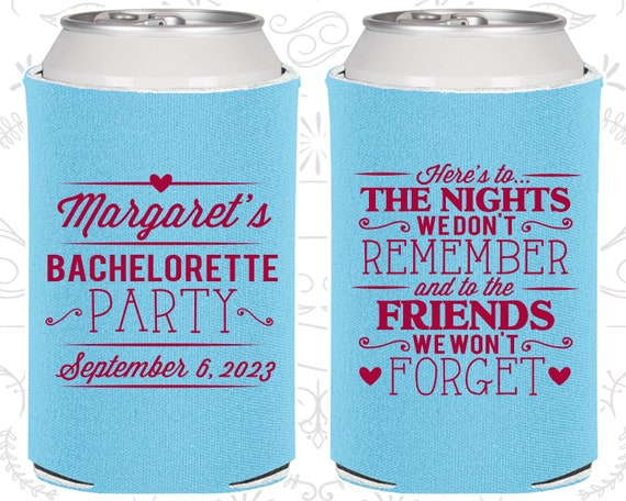 2 Friends Can Or Bottle Coozies Here/'s To The Nights We/'ll Never Remember NEW