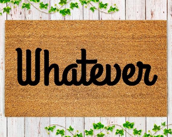 Custom Doormat Personalized Door Mat Welcome Mat Unique Doormat Whatever Doormat Funny Quote Doormat 370097 By My Wedding Store Catch My Party