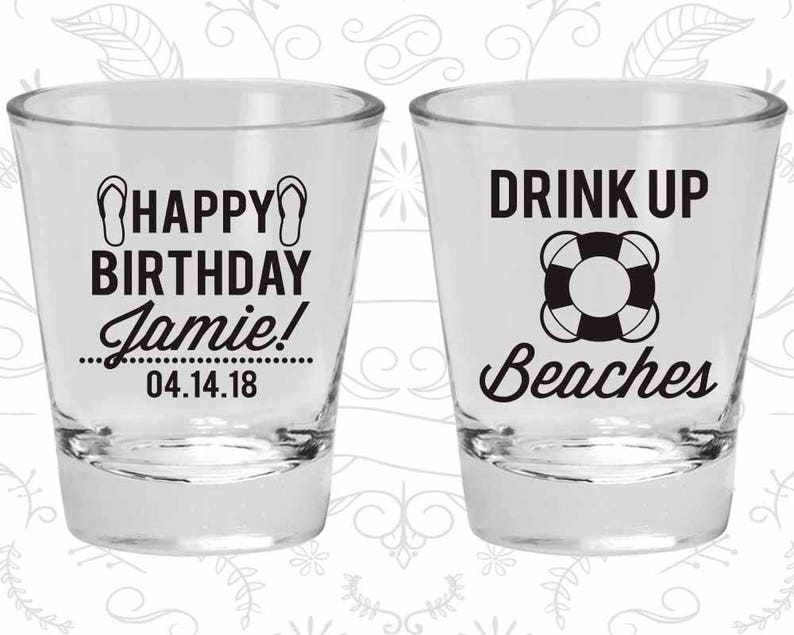 Birthday Shot Glasses Drink up Beaches Beach Birthday 20207 Happy Birthday Custom Birthday Shot Glasses