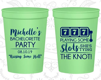 Raising Some Hell, Personalized Bachelorette Party Cups, Playing some slots, she tying the knot, Vegas Bachelorette Cups (60195)