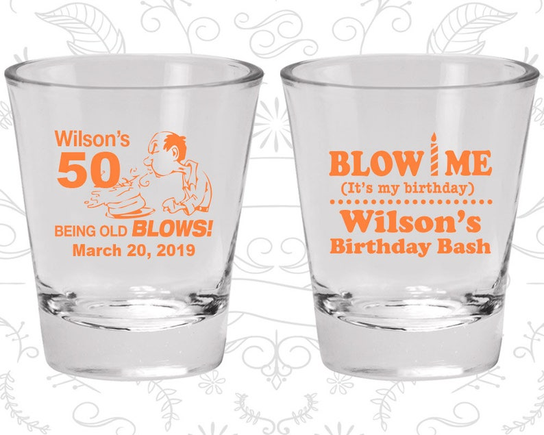 50th Birthday Shot Glasses Birthday Shot Glasses Blow me 20085 being old blows its my birthday