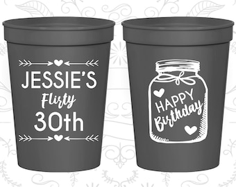 30th Birthday Cups, Party Cups, Flirty and 30, Flirty and thirty, Rustic Birthday Cups, Birthday Cups (20280)