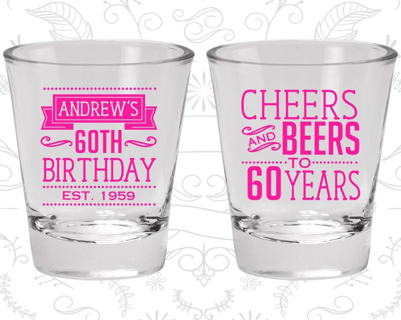 Cheers and Beers 60th Birthday Shot Glass Birthday Glass Cheers to 60 Years 20001 Birthday Shot Glass