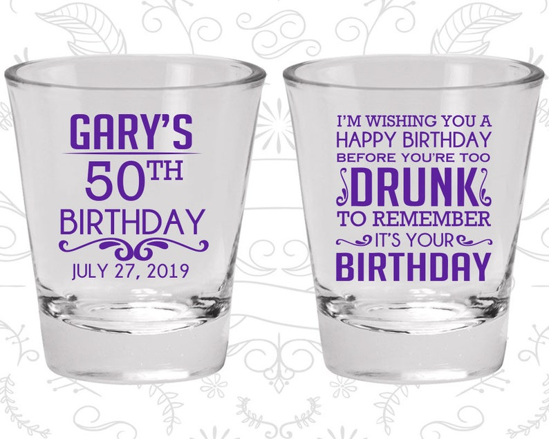 50th Birthday Shot Glasses Birthday Glasses 20095 Happy Birthday before you are too drunk to remember Birthday Shot Glasses