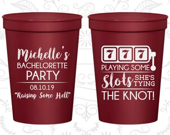 Raising Some Hell, Bachelorette Party Cups Personalized, Playing some slots, she tying the knot, Vegas Bachelorette Cups (60195)