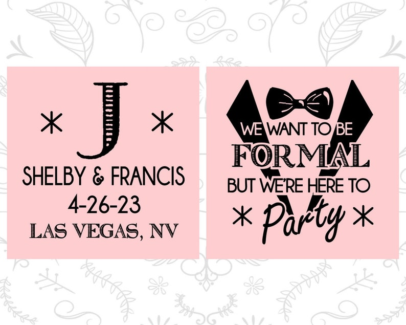 Wedding Party Personalized Wedding But we are here to Party Monogrammed Gifts 364 We want to be Formal Monogram Wedding Favors