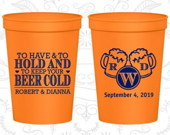 To Have and To Hold Wedding Cups, Imprinted Wedding Cups, Monogrammed Cups, Monogram Cups, Plastic Beer Cups (234)
