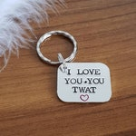 I love you you twat sweary for him keyring quality valentine gift for her humour funny rude swearing adult humour birthday gift