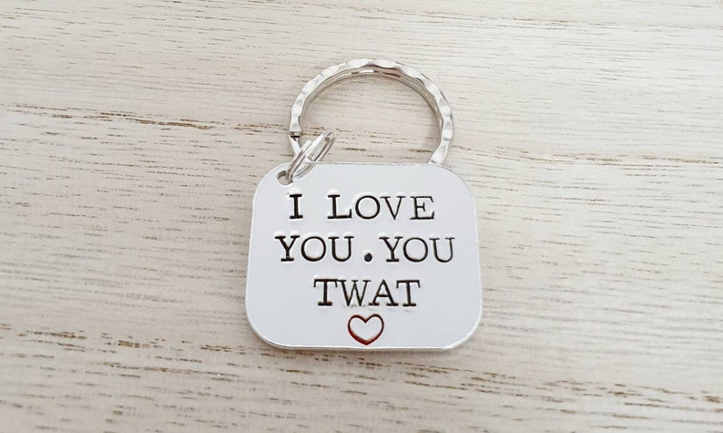 I love you you twat sweary for him keyring quality valentine image 0