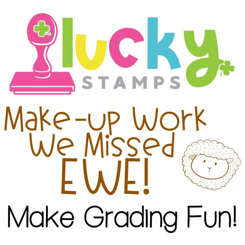 Lucky to be in First Self Inking Stamp Sheep Teacher Stamp Teacher Stamp: Make Up Work Stamp We Missed EWE Self-Inking Teacher Stamp