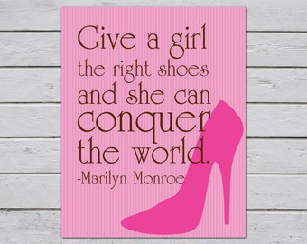 Marilyn Monroe Quote Wall Art / Give a Girl the Right Shoes / She Can Conquer the World / High Heels / Girly Girl Art / Empower Girls