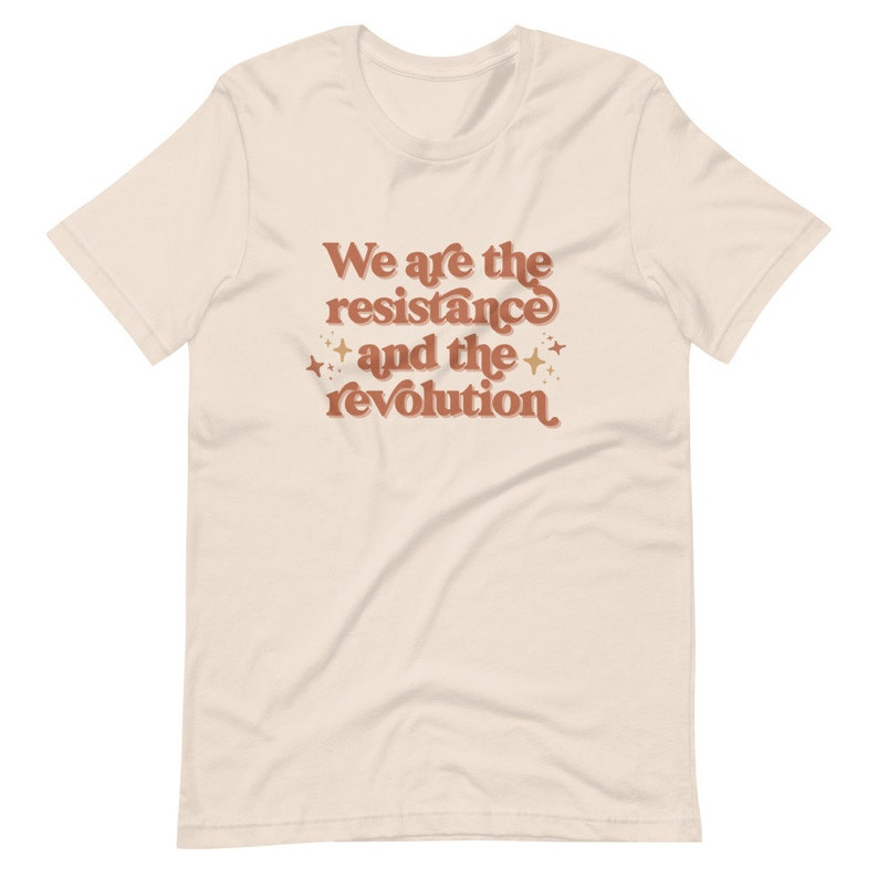M 3XL 2XL 4XL Sizes S We are the Resistance and the Revolution Unisex Graphic Tee XL Gift Social Justice T-shirt L