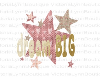 Dream Big Hearts and Stars For Sublimation Printing, PNG File, 300 DPI, DTG printing, Instant Digital Download