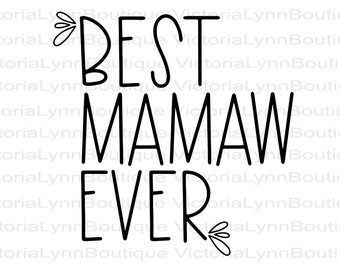 Best Mamaw Ever PNG For Sublimation Printing, Mamaw Design, Shirt Design, Tote Design, 300 DPI, DTG printing, Instant Digital Download