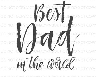 BEST DAD In the World - PNG File for Sublimation - Sublimation Design Download - Instant Digital Download, Father's Day, Dad Design