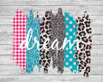 Dream Word Art on Brushstrokes For Sublimation Printing, PNG File, 300 DPI, DTG printing, Instant Digital Download