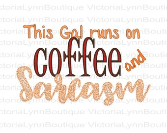 This Gal Runs on Coffee and Sarcasm For Sublimation Printing, Png File, Coffee Png, Sarcasm Png, DTG printing, Instant Digital Download