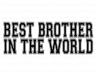 Best Brother In The World For Sublimation Printing, PNG File, Best Brother Design, Family Png, Instant Digital Download, Tshirt design