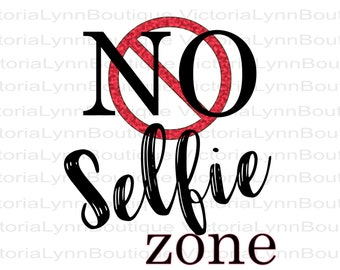 No Selfie Zone with the No Symbol For Sublimation Printing, Png File, Selfie Png, Funny Png, 300 DPI, DTG printing, Instant Digital Download