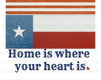 USA and Texas Flags - Home is Where Your Heart Is - PNG File for Sublimation - Sublimation Design Download - Instant Digital Download
