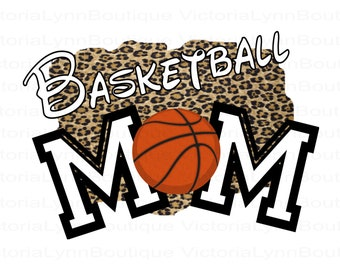 Basketball Mom Leopard Design PNG For Sublimation Printing, Sports Png, Basketball Png, Mom Png, T-Shirt Png, 300 DPI, Digital Download