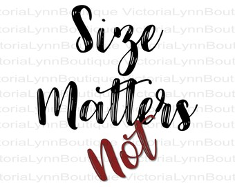 Size Matters Not For Sublimation Printing, Png File, Size Matters Png, DTG printing, T-Shirt Png, Tote Bag Png, Instant Digital Download