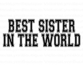 Best Sister In The World For Sublimation Printing, PNG File, Best Sister Design, Family Png, Instant Digital Download, Tshirt design