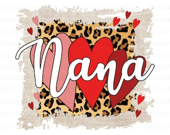 Nana PNG File For Sublimation Printing, Cheetah Print and Funky Valentines, T-Shirt Design File, Clip Art, DTG Printing, Digital Download