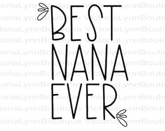 Best Nana Ever For Sublimation Printing, PNG File, Nana Png, Nana Shirt Design, Nana Tote Design, Mother's Day Png, Instant Digital Download
