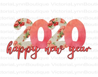 Happy New Year 2020 in Floral Print and Watercolor For Sublimation Printing, PNG File, 300 DPI, DTG printing, Instant Digital Download