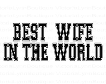 Best Wife In The World For Sublimation Printing, PNG File, Best Wife Design, Family Png, Instant Digital Download, Tshirt design
