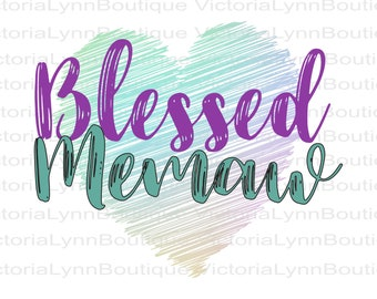 Blessed Memaw with Heart For Sublimation Printing, PNG File, 300 DPI, DTG printing, Instant Digital Download
