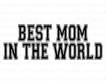Best Mom In The World For Sublimation Printing, PNG File, Best Mom Design, Family Png, Instant Digital Download, Tshirt design