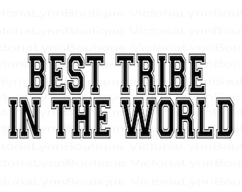 Best Tribe In The World For Sublimation Printing, PNG File, Best Tribe Design, Family Png, Instant Digital Download, Tshirt design