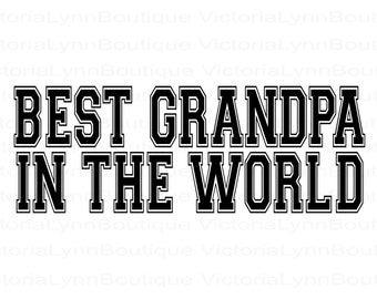 Best Grandpa In The World For Sublimation Printing, PNG File, Best Grandpa Design, Family Png, Instant Digital Download, Tshirt design