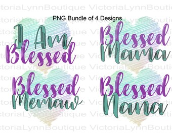 Blessed Bundle with Heart - Memaw, Nana, Mama, I Am Blessed - Sublimation Printing, 4 PNG Files, 300 DPI, DTG, Instant Digital Download