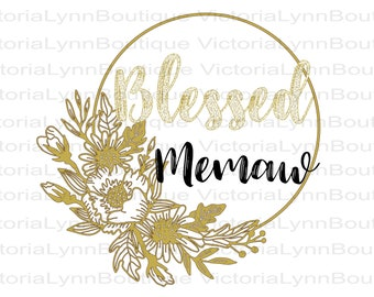 Blessed Memaw PNG with Gold Flower Frame For Sublimation Printing, Memaw Png, Design for Memaw, DTG printing, Instant Digital Download