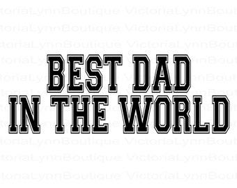 Best Dad In The World For Sublimation Printing, PNG File, Best Dad Design, Family Png, Instant Digital Download, Tshirt design